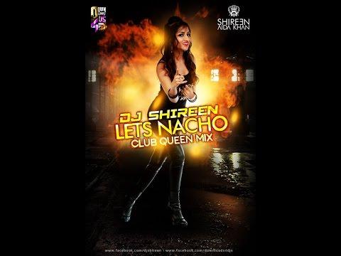 LET&39;S NACHO SEXY REMIX -   DJ SHIREEN ll NUCLEYA ll BADSHAH ll REMIX ll ALIA BHATT