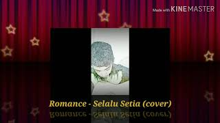 Romance - Selalu Setia (cover)