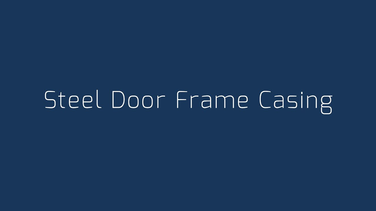steel door frame casing installation