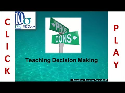 Teaching Effective Decision Making Skills in Episode 83 of Transition Tuesday