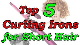 Top 5 Best Curling Iron For Short Hair 2018