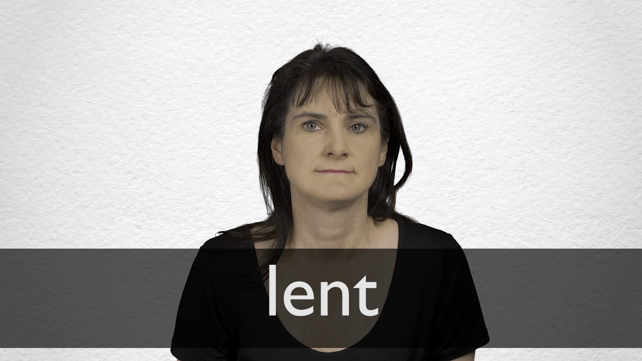 Lent definition and meaning | Collins English Dictionary