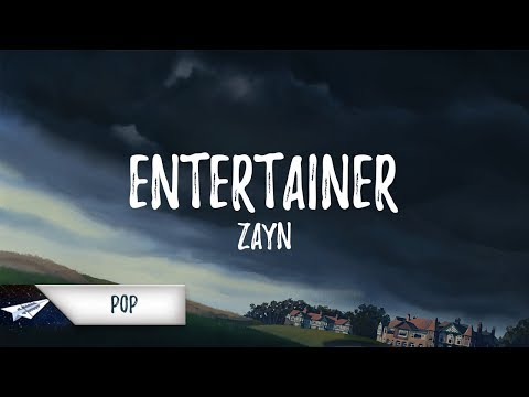 ZAYN - Entertainer (Lyrics)