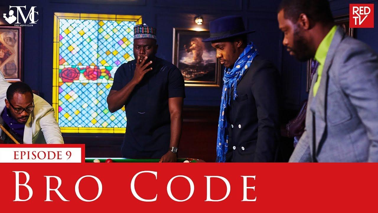 Download THE MEN'S CLUB / EPISODE 9 / BRO CODE