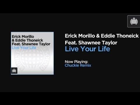 Erick Morillo & Eddie Thoneick Feat Shawnee Taylor - Live Your Life (Chuckie Remix)
