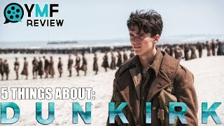 """5 Things About """"Dunkirk"""" - Movie Review"""