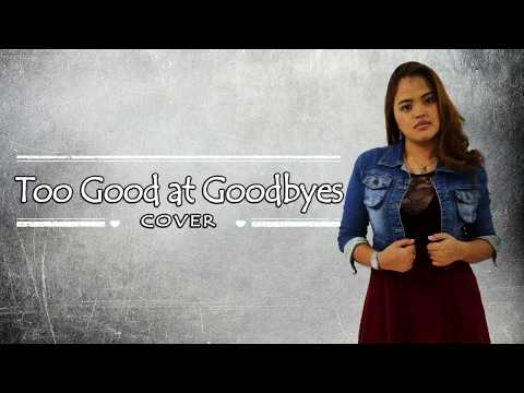 Too Good at Goodbyes by Sam Smith | Female Cover