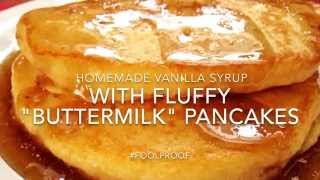 Fluffy Buttermilk Pancakes with Homemade Vanilla Syrup