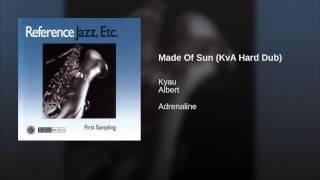 Made Of Sun (KvA Hard Dub)