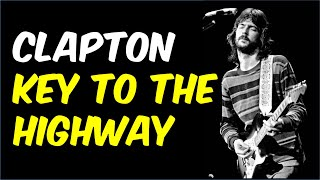 Key to the Highway - Eric Clapton, Derek & the Dominoes (Guitar Lesson with TAB)