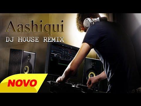 Aashiqui DJ House remix 2015 [HD]