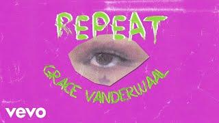 Grace VanderWaal - Repeat (Off…