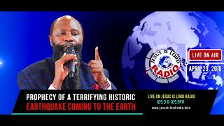 PROPHECY OF A TERRIFYING HISTORIC EARTHQUAKE COMING TO THE EARTH - PROPHET DR. OWUOR