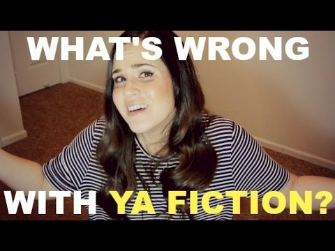 WHAT'S WRONG WITH YA FICTION?