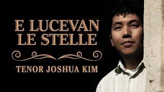 E lucevan le stelle - Tosca - Puccini (별은 빛나건만 - 토스카 - 푸치니) Tenor Joshua Kim