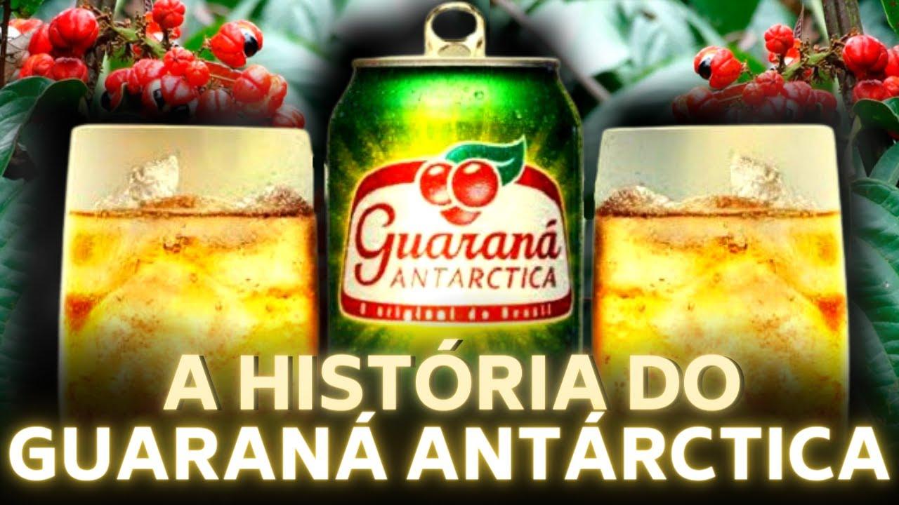 A HISTÓRIA DO GUARANÁ ANTÁRCTICA