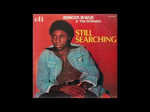Bongos Ikwue & the Groovies | Album: Still Searching | Reggae • Afro-Funk | Nigeria | 1978