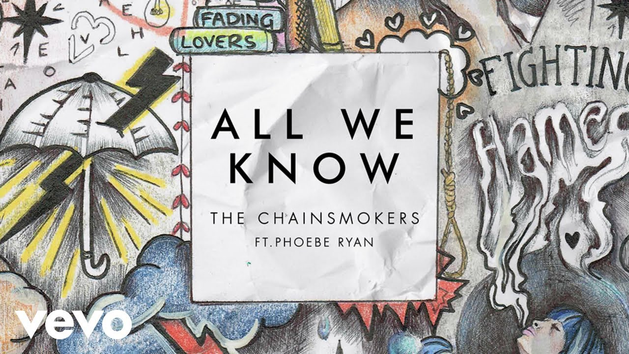Resultado de imagem para The Chainsmokers - All We Know (Audio) ft. Phoebe Ryan