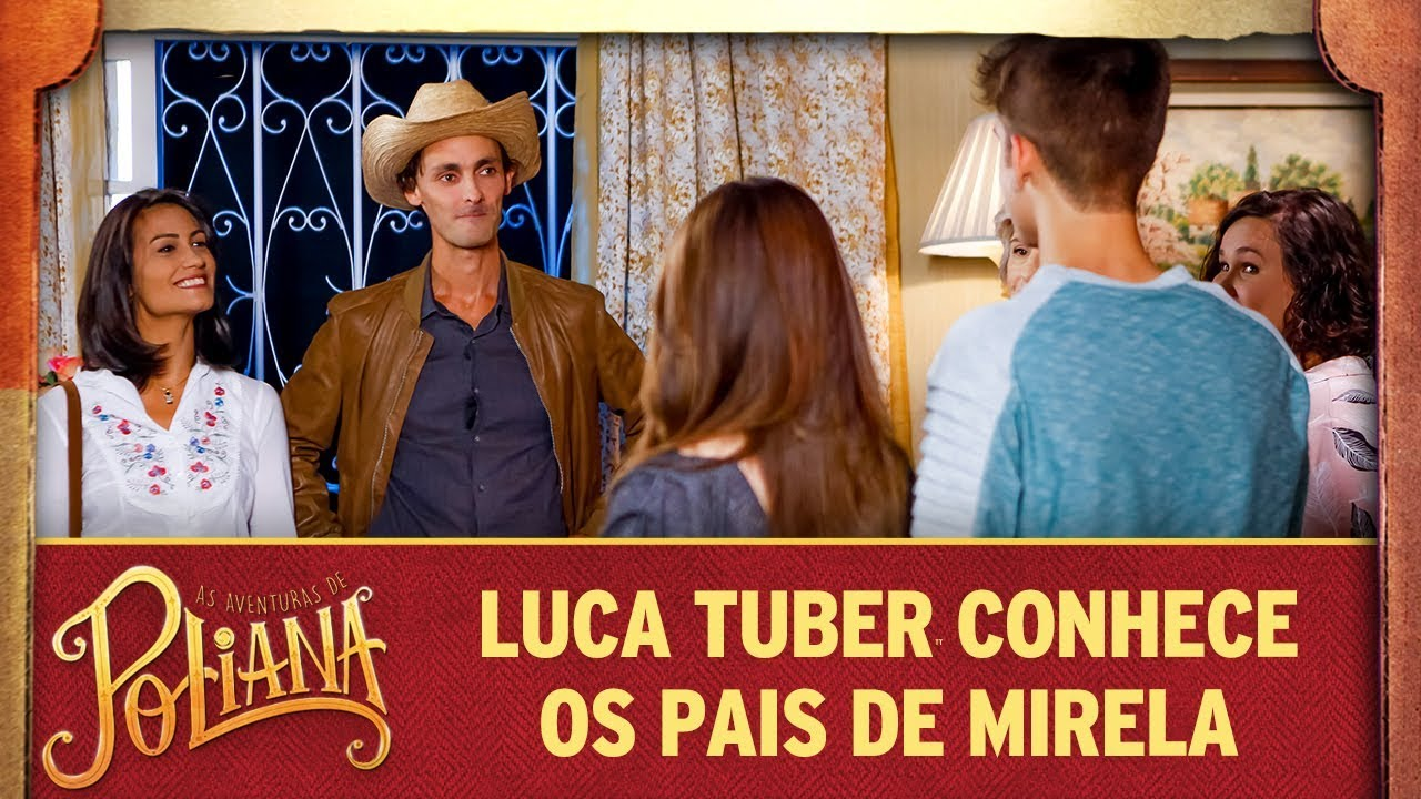 Luca conhece os pais de Mirela | As Aventuras de Poliana