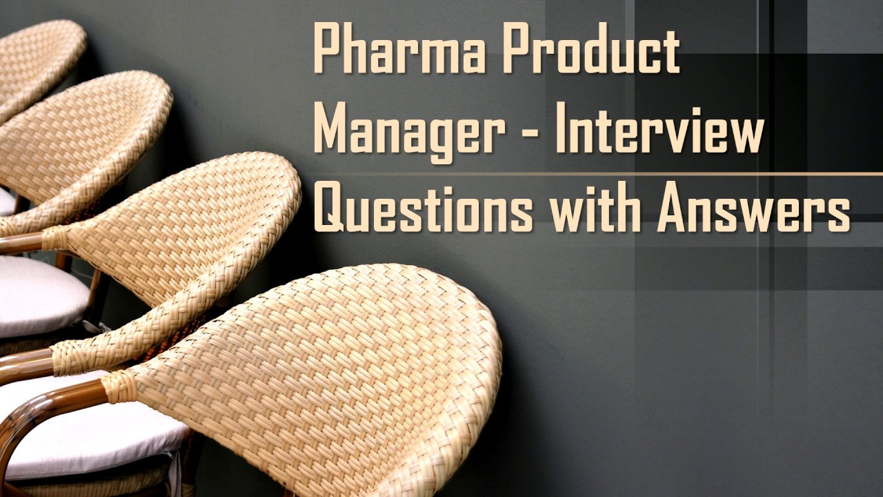 Product Manager Interview Questions with Answers - Pharma Industry