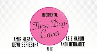 Video Rudimental – These Days (cover by Amir Hasan, Aziz Harun, Alif, Andi Bernadee & Dewi Seriestha) download MP3, 3GP, MP4, WEBM, AVI, FLV Juli 2018