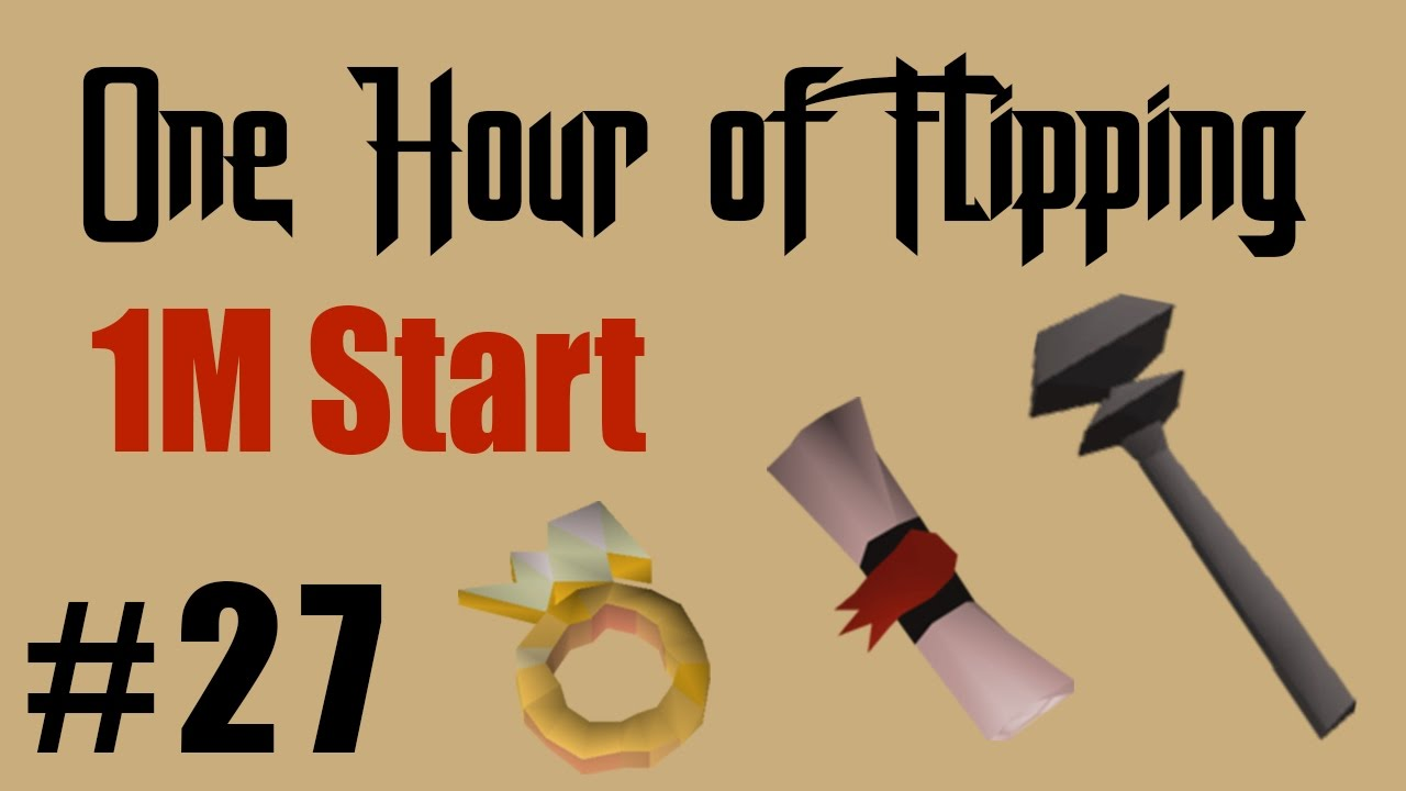 [OSRS] How to Flip From a 1 Mil Cash Start [Episode #27] A One Hour  Flipping Challenge
