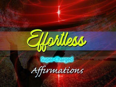 Effortless - I Attract What I Want Effortlessly - Super-Charged Affirmations