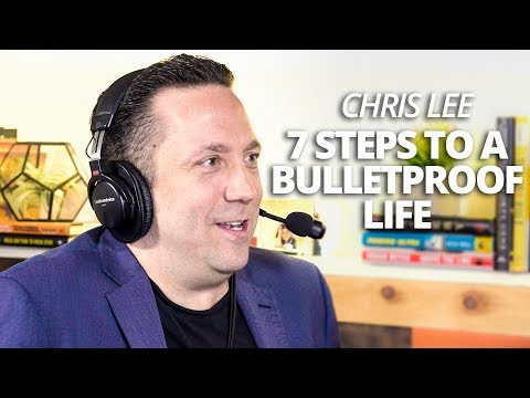 7 Steps to a Bulletproof Life with Chris Lee with Lewis Howes