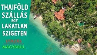 Thaiföld Phuket / Szállás egy  lakatlan szigeten (2018)