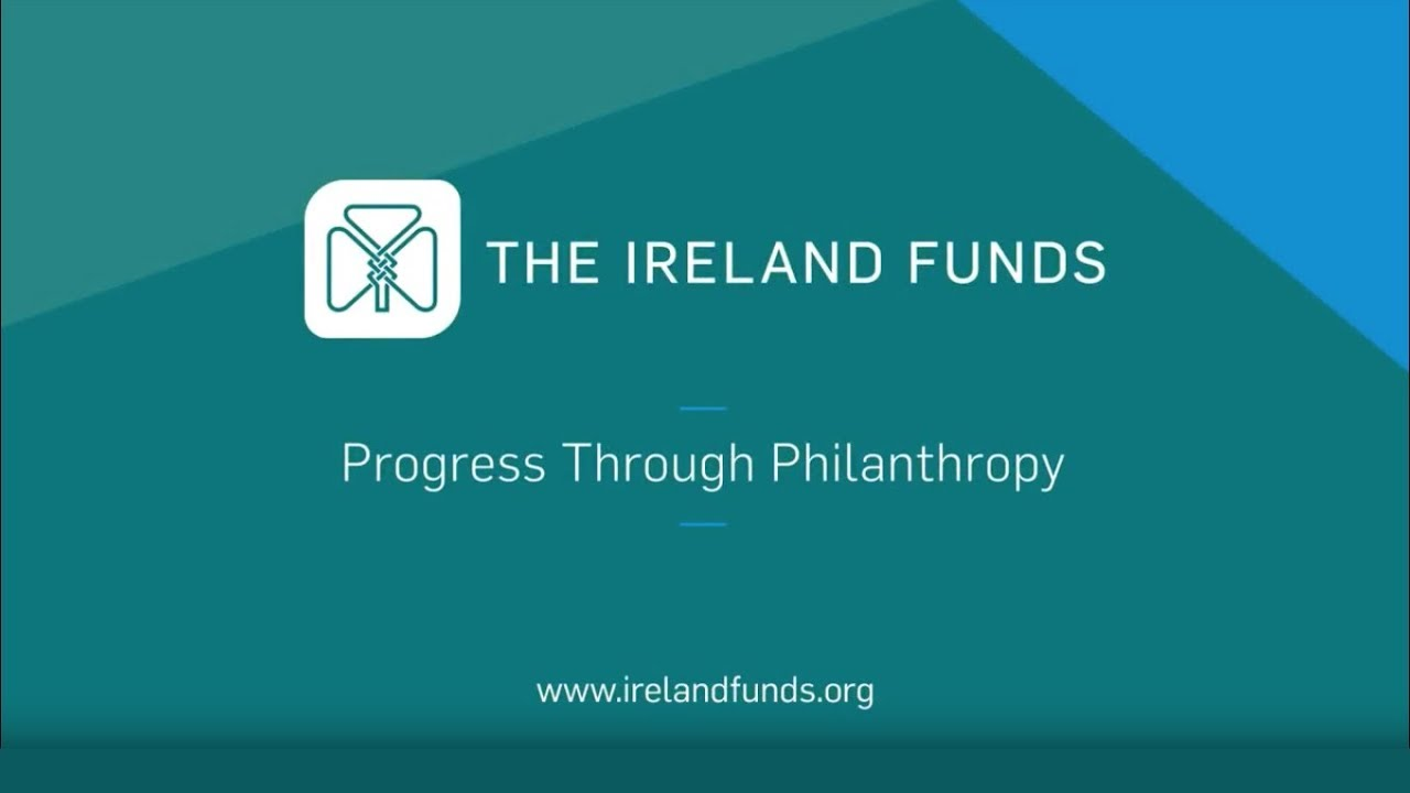 Grants - The Ireland Funds, Progress through Philanthropy