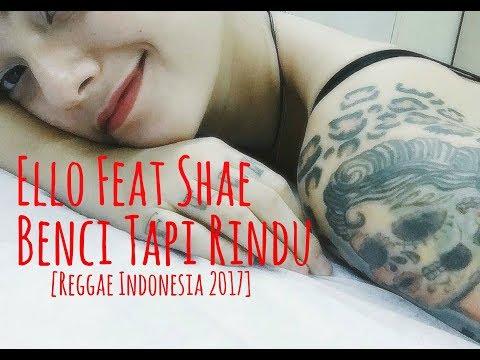 Benci Tapi Rindu - By Ello Feat Shae Cover Reggae Indonesia 2017