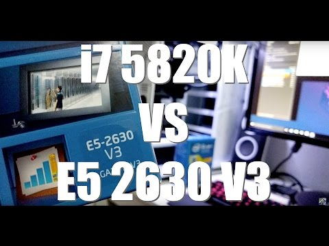 Intel i7 5820K VS Intel Xeon E5 2630 v3 Stock Benchmark E5 Really Worth it?