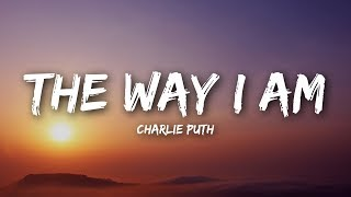 Charlie Puth - The Way I Am (Lyrics / Lyrics)