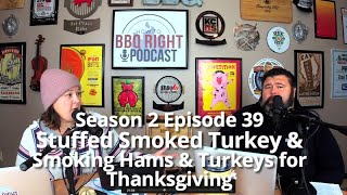 Stuffed Smoked Turkey & Smoking Hams & Turkeys for Thanksgiving - Season 2: Episode 39