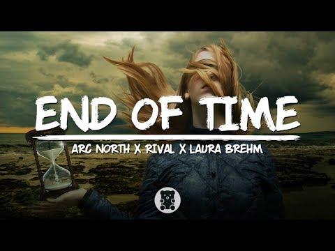 Arc North x Rival x Laura Brehm - End Of Time (Lyrics Video)