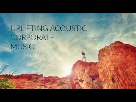 Uplifting Acoustic Corporate Background Music