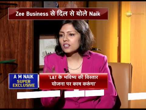 Super Exclusive: In conversation with L&T's Non-Executive Chairman AM Naik