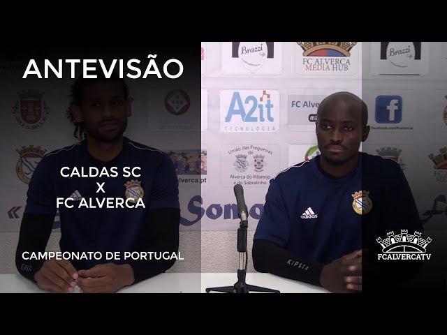 Antevisão ao Caldas vs FC Alverca