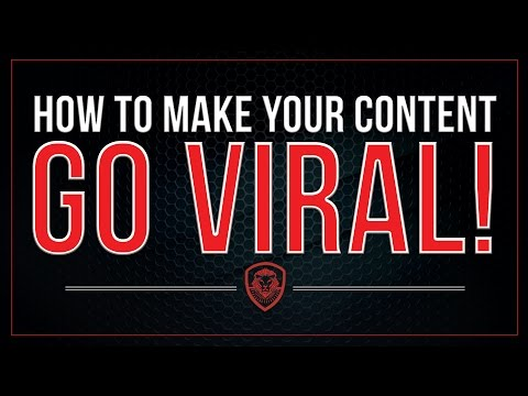 How to Make Your Content Go VIRAL!