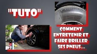 """""""TUTO"""" Comment Entretenir Et Faire Briller Ses Pneus..."""
