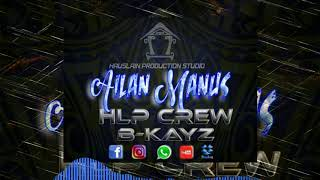 HLP Crew x B-Kays - Ailan Manus