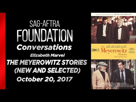 Conversations with Elizabeth Marvel of THE MEYEROWITZ STORIES (NEW AND SELECTED)
