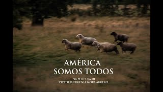América somos todos- We are all America- SubEnglish