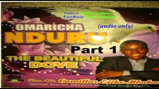 Ọmarịcha Nduru (The Beautiful Dove) Part 1 - Official Mbaka
