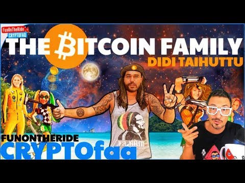 ¡THE BITCOIN FAMILY! DIDI TAIHUTTU 🌍