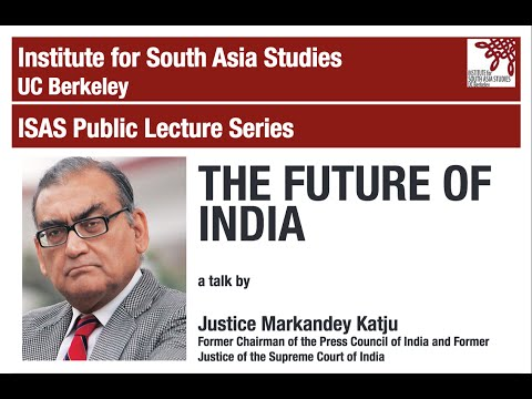 The Future of India: Lecture by Justice Markandey Katju