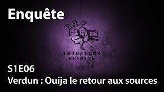VERDUN - OUIJA LE RETOUR AUX SOURCES S1E6