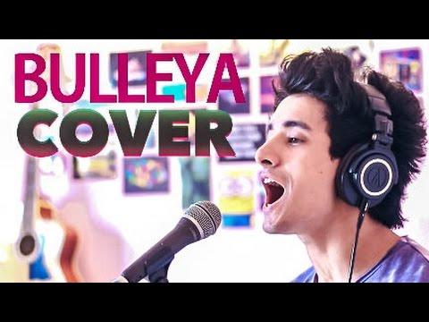 BULLEYA COVER - Ae Dil Hai Mushkil   Aksh Baghla   Adhm