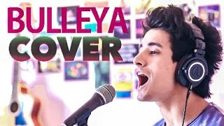 BULLEYA COVER - Ae Dil Hai Mushkil | Aksh Baghla | adhm