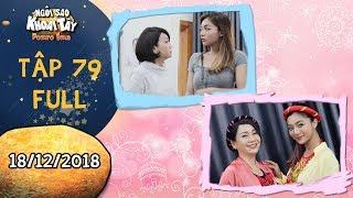 Ngôi sao khoai tây|tập 79 full: Cuộc chiến của Thuý Hạnh và mẹ hồi chuyển bất ngờ với chiến lược mới